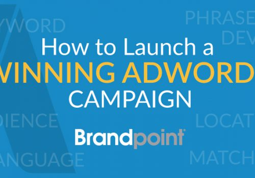 How to Launch a Winning Adwords Campaign