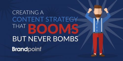 Creating a Content Strategy That Booms But Never Bombs