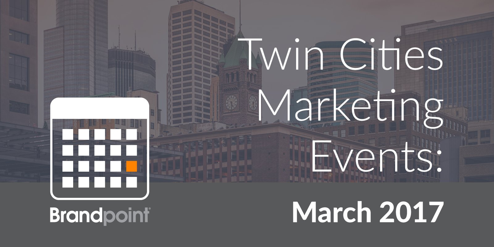 5 Can't-Miss Twin Cities Marketing Events in March