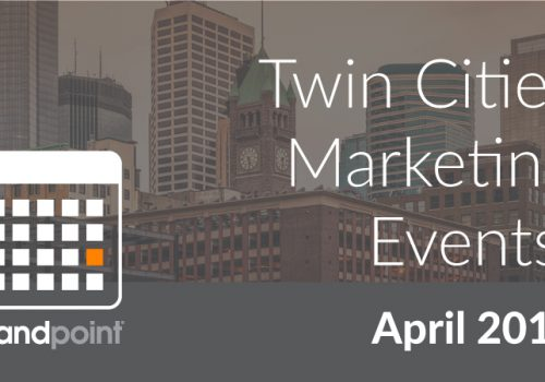 April Twin Cities Marketing Events