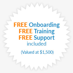 Free Onboarding, Free Training, Free Support Included - Valued at over $1,500