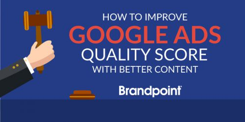 How to Improve Your Google Ads Quality Score With Better Content