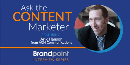 Content Marketing Interview Series – Arik Hanson