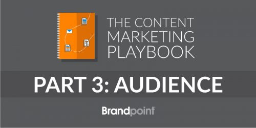 Content Marketing Playbook Part 3: Understanding Target Audience