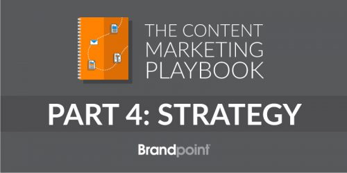Content Marketing Playbook Part 4: Developing a Strategy