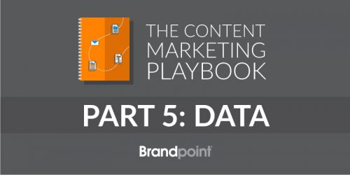 Content Marketing Playbook Part 5: Data and Metrics