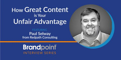 How Great Content is Your Unfair Advantage with Paul Selway