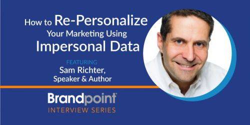 How to Re-Personalize Your Marketing Using Impersonal Data with Sam Richter