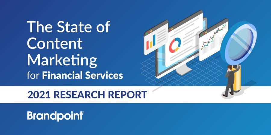 The State of Content Marketing for Financial Services in 2021