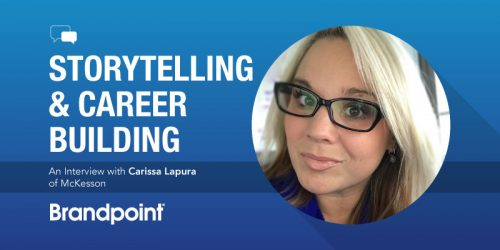 Storytelling & Career Building: An Interview with Carissa Lapura of McKesson