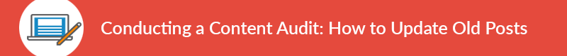 Click to learn about conducting a content audit and updating old posts