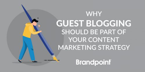Why Guest Blogging Should Be Part of Your Content Marketing Strategy