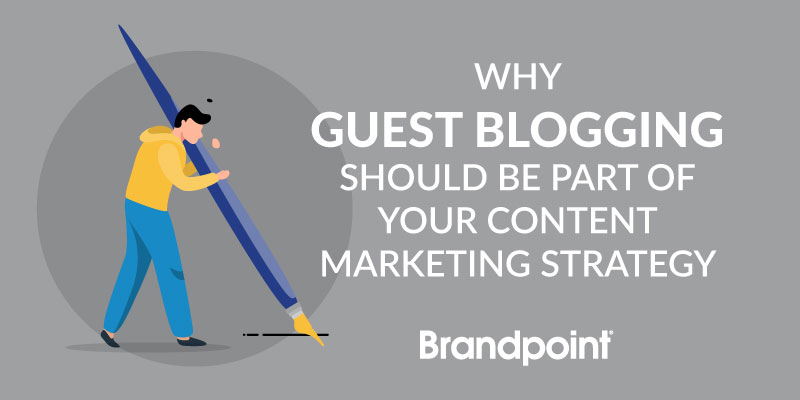 Guest Blogging for Content Marketing | The Brandpoint Blog