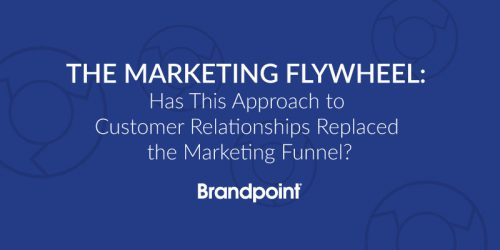 The Marketing Flywheel: Has This Approach to Customer Relationships Replaced the Marketing Funnel?