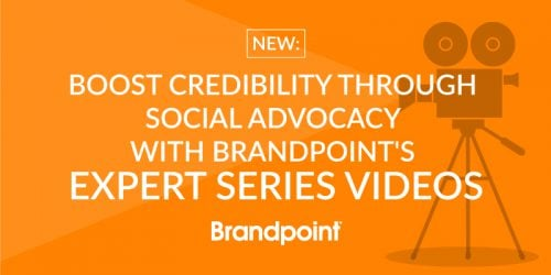 NEW: Boost Credibility through Social Advocacy with Brandpoint's Expert Series Videos