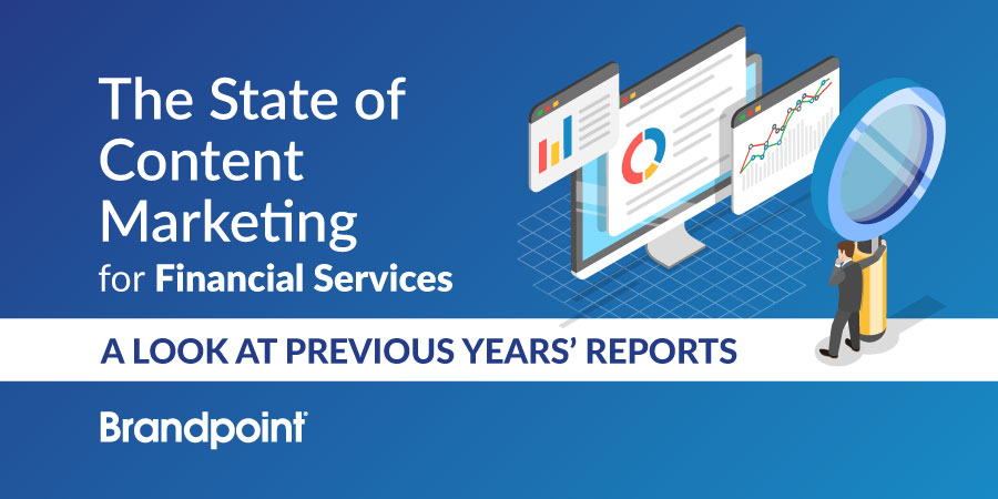 The State Content Marketing for Financial Services - A look back at prior years' reports