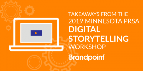 What Did You Miss From the 2019 Minnesota PRSA Digital Storytelling Workshop?