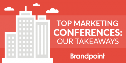 Top Marketing Conferences: Our Takeaways
