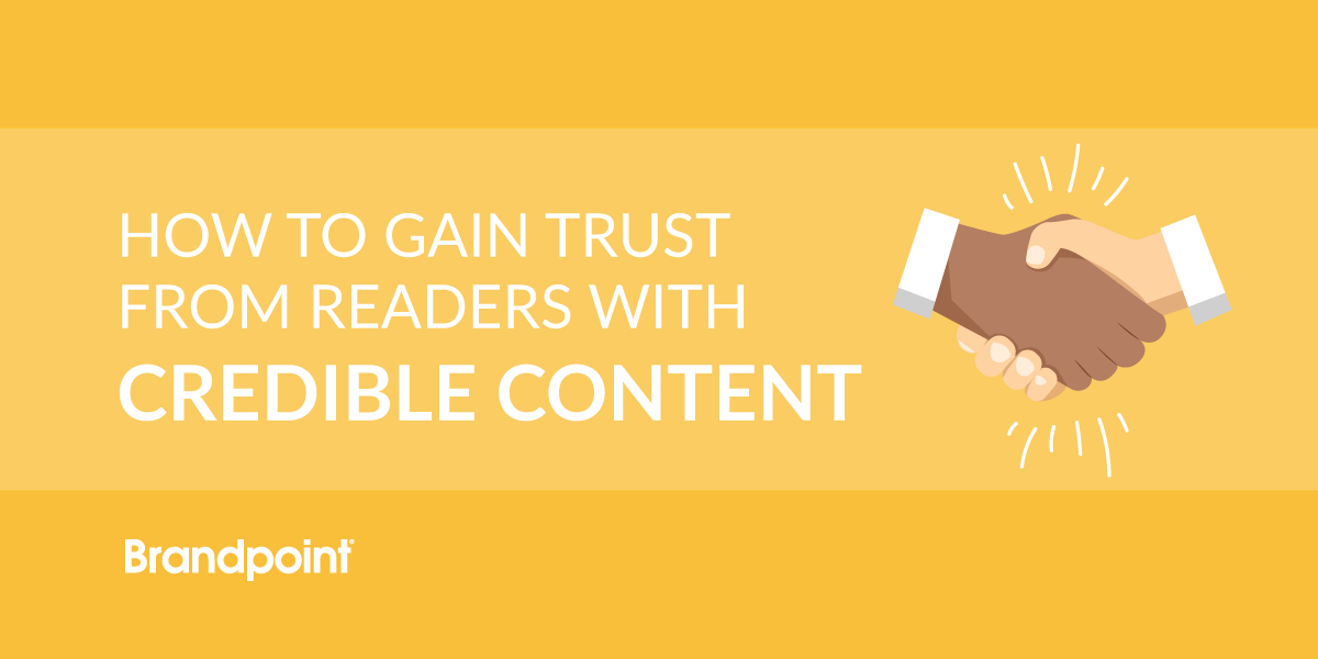 Gain Trust with Credible Content