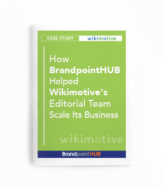 How BrandpointHUB Helped Wikimotive's Editorial Team Scale It's Business