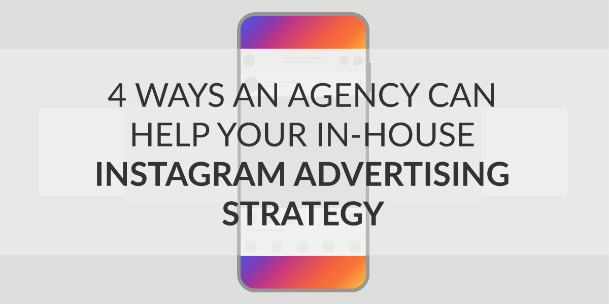 4-Ways-an-Agency-can-help-your-Instagram-Advertising-Strategy