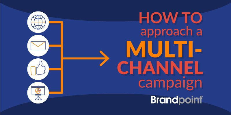 How to approach multi-channel marketing campaigns