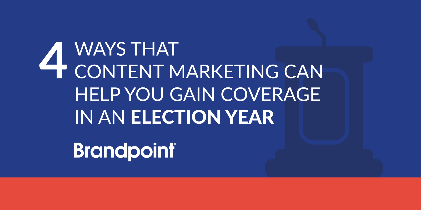 Getting Coverage in an Election Year